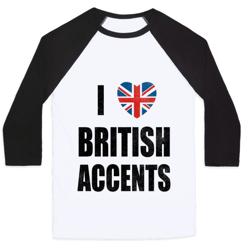I Love British Accents Baseball Tee
