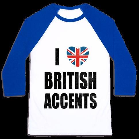 I Love British Accents Baseball Tee