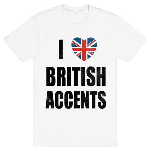 I Love British Accents Mens T-Shirt