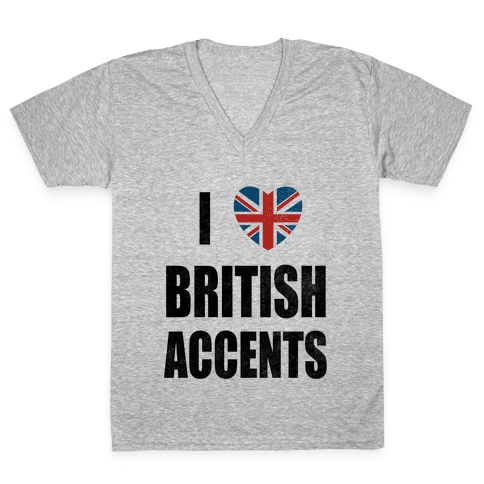 I Love British Accents V-Neck Tee Shirt