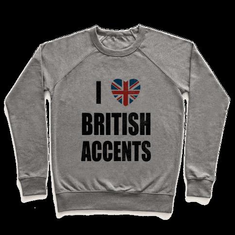 I Love British Accents Pullover