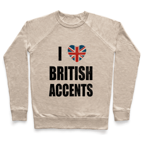 I Love British Accents Pullover