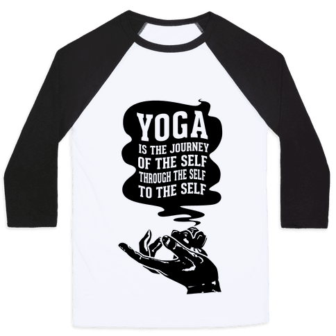 Yoga is the Journey of the Self Through the Self to the Self Baseball Tee