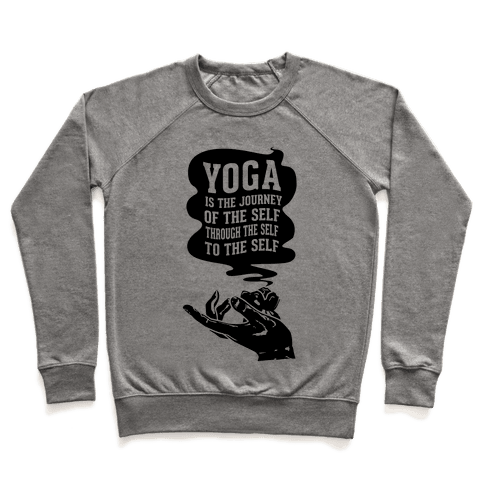 Yoga is the Journey of the Self Through the Self to the Self Pullover