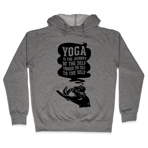 Yoga is the Journey of the Self Through the Self to the Self Hooded Sweatshirt