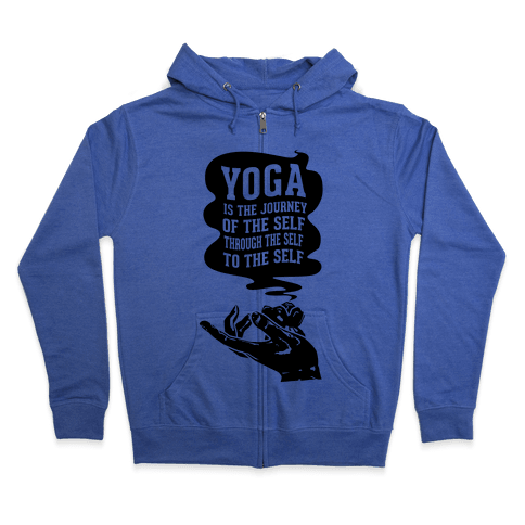 Yoga is the Journey of the Self Through the Self to the Self Zip Hoodie