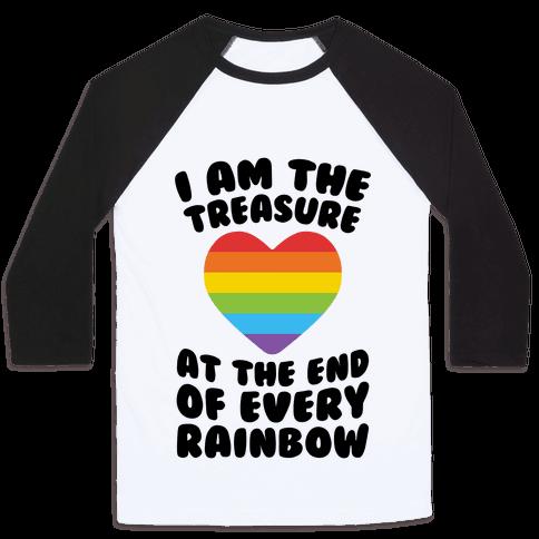 I Am The Treasure At The End Of Every Rainbow Baseball Tee