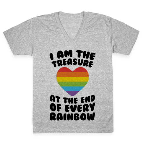 I Am The Treasure At The End Of Every Rainbow V-Neck Tee Shirt