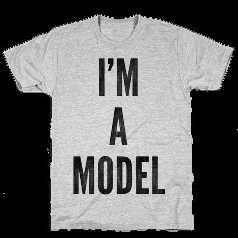 I'm A Model Mens T-Shirt
