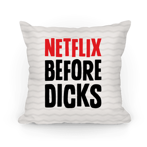 Netflix Before Dicks Pillow