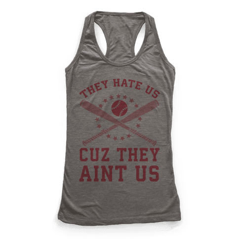 They Hate Us Cuz They Ain't Us (Softball) Racerback Tank Top