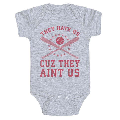 They Hate Us Cuz They Ain't Us (Softball) Baby Onesy