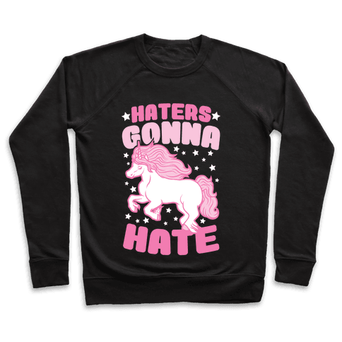 Haters Gonna Hate Pullover