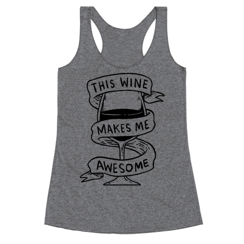 This Wine Makes Me Awesome Racerback Tank Top