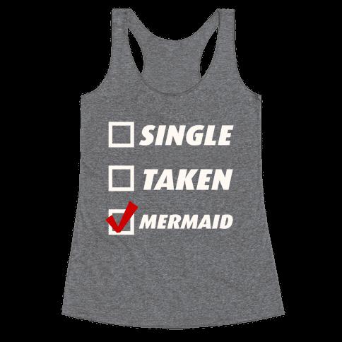 Single, Taken, Mermaid Racerback Tank Top