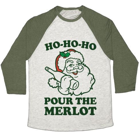 Ho-Ho-Ho Pour The Merlot Baseball Tee