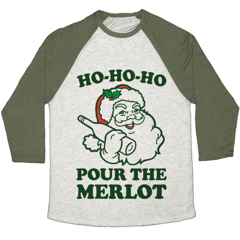 Ho-Ho-Ho Pour The Merlot Baseball Tee