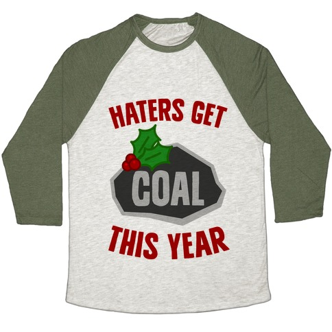 Haters Get Coal This Year Baseball Tee