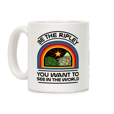 Be the Ripley You Want to See in the World Coffee Mug