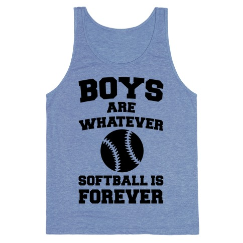 Boys Are Whatever Softball Is Forever Tank Top