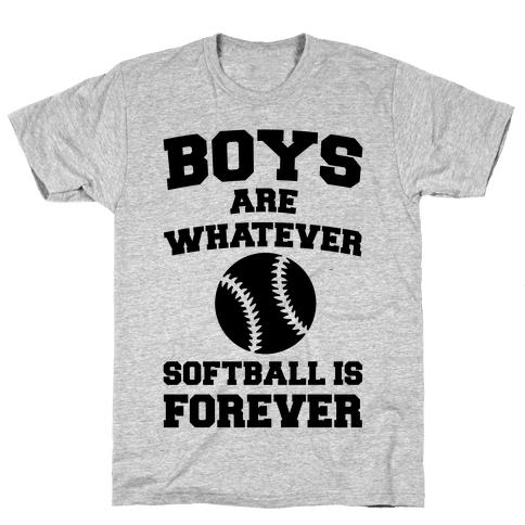 Boys Are Whatever Softball Is Forever Mens T-Shirt