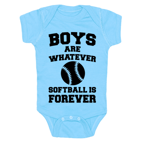 Boys Are Whatever Softball Is Forever Baby Onesy
