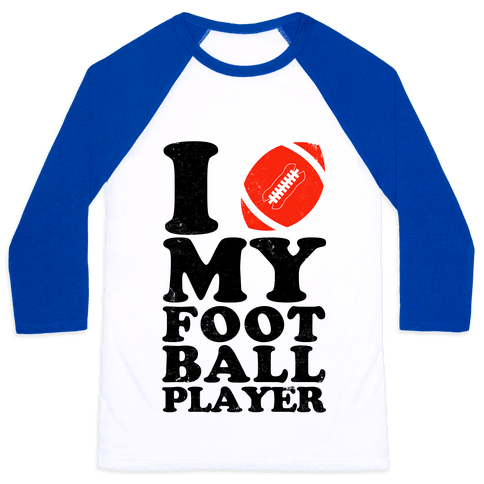 I Love My Football Player Baseball Tee