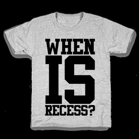 When Is Recess? Kids T-Shirt