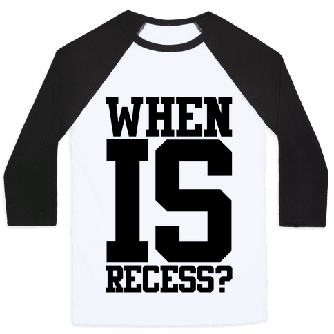 When Is Recess? Baseball Tee