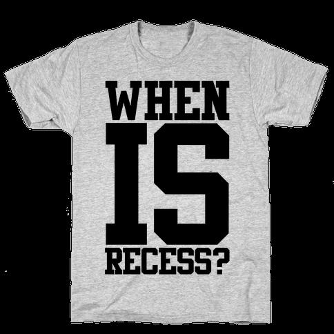 When Is Recess? Mens T-Shirt