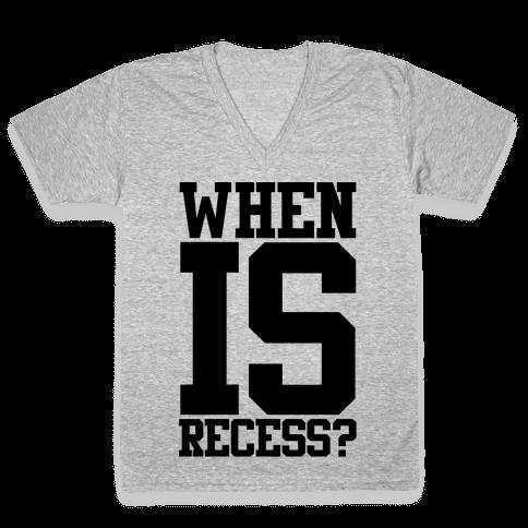 When Is Recess? V-Neck Tee Shirt