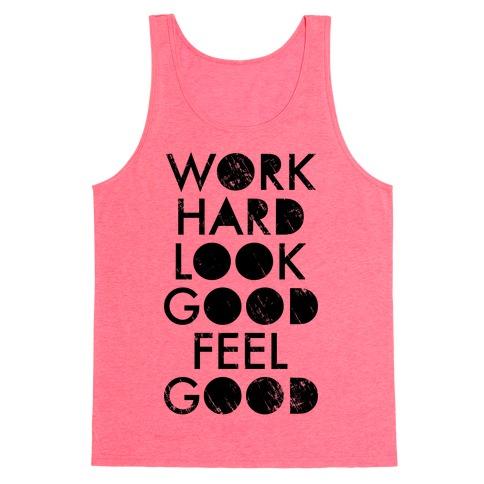 Work Hard Look Good Feel Good (Neon Tank) Tank Top