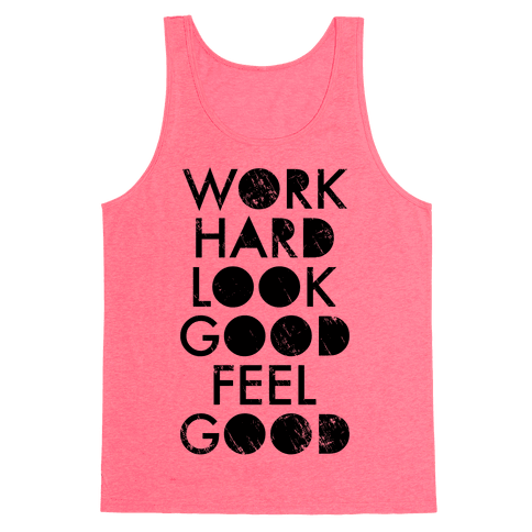 Work Hard Look Good Feel Good (Neon Tank)