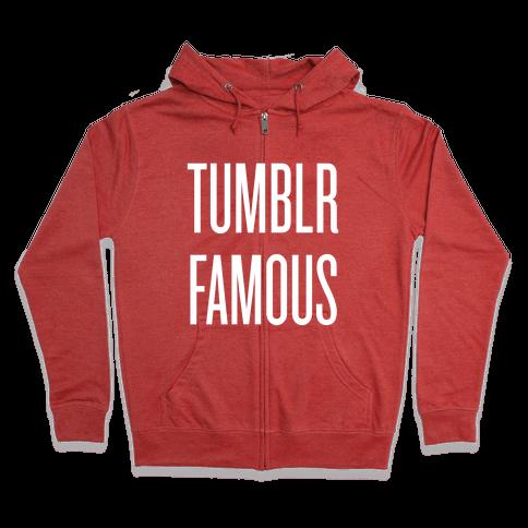 Tumblr Famous Zip Hoodie