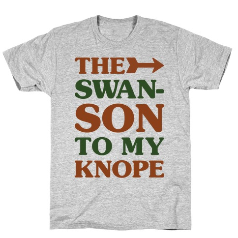 The Swanson To My Knope T-Shirt