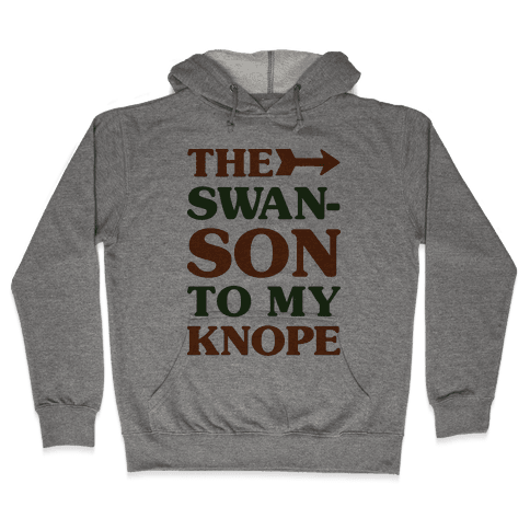 The Swanson To My Knope Hooded Sweatshirt