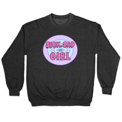 Sick Sad Girl Pullover