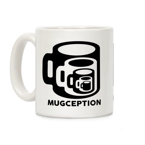 Mugception Coffee Mug
