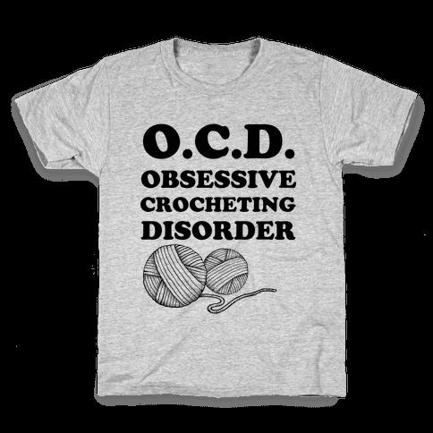OCD Obsessive Crocheting Disorder Kids T-Shirt