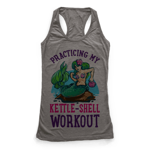 Practicing My Kettle-Shell Workout! Racerback Tank Top