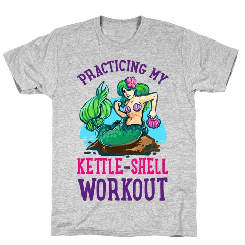 Practicing My Kettle-Shell Workout! T-Shirt
