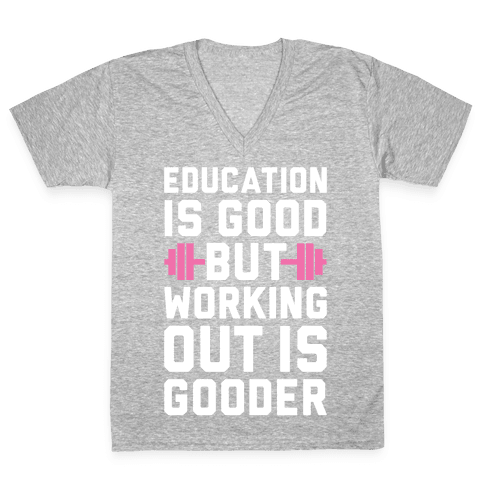Working Out Is Gooder V-Neck Tee Shirt