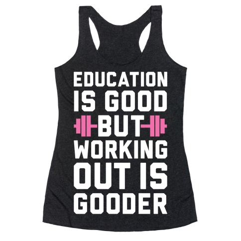 Working Out Is Gooder Racerback Tank Top