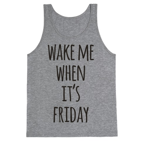 Wake Me When It's Friday Tank Top