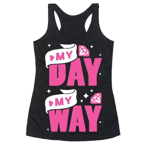 My Day My Way Racerback Tank Top