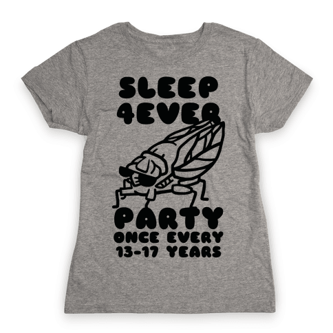Cicadas Party Hard Womens T-Shirt