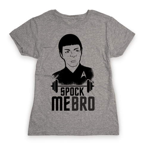 Spock Me Bro Womens T-Shirt