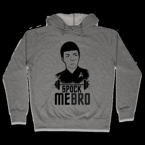 Spock Me Bro Hooded Sweatshirt
