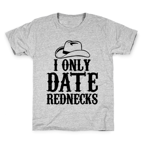 I Only Date Rednecks Kids T-Shirt