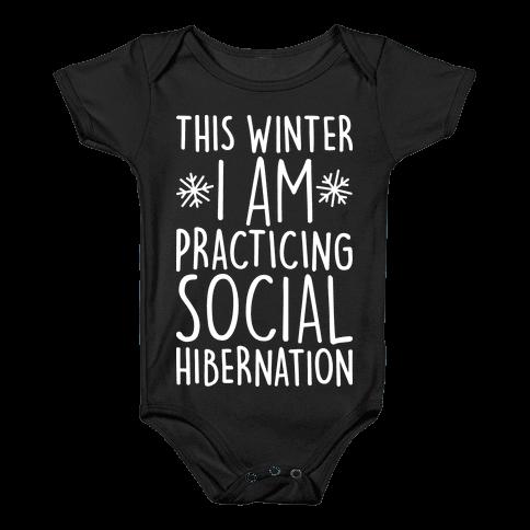 This Winter I'm Practicing Social Hibernation Baby Onesy